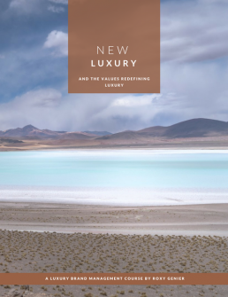 New Luxury & The Values Redefining Luxury